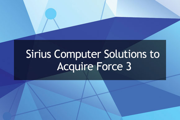 Sirius Computer Solutions To Acquire Force 3 Sirius Computer Solutions