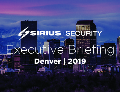 2019 Sirius Security Executive Briefing: Denver Edition